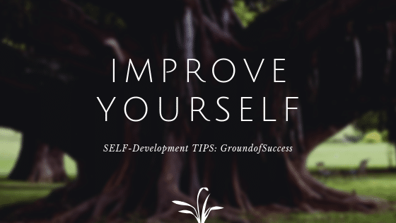 , 8 Ways to Constantly Improving Yourself | Self-Development