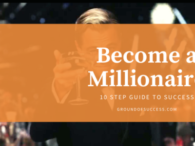 , How to Become a Millionaire by 30 | Ground of Success